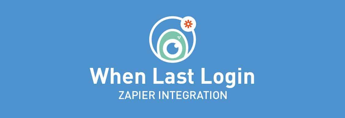 When Last Login Zapier Integration Add-on